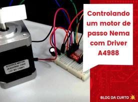 Controle de Motor de Passo Nema com Driver A4988