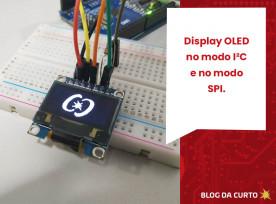 Display OLED no modo I2C e no modo SPI