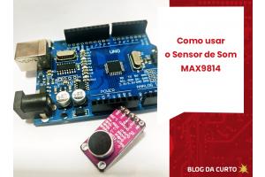 Como usar o sensor de som MAX9814