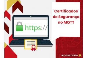 Certificados de Segurança no MQTT