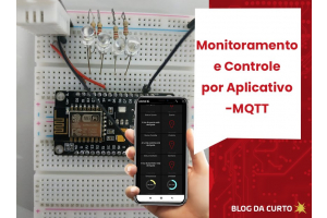 Monitoramento e Controle por Aplicativo - MQTT