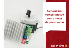 Como utilizar o Driver TB6600 com o motor de passo Nema