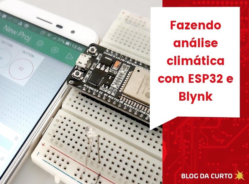 Análise climática com ESP32 e Blynk   Curto Circuito