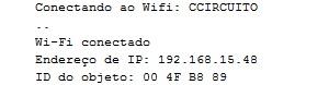 Utilize o monitor serial para visualizar o status de conexão do ESP32 na rede de internet.
